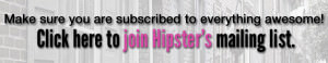 Join Hipster's Mailing List