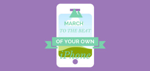 March to the Beat of Your Own iPhone